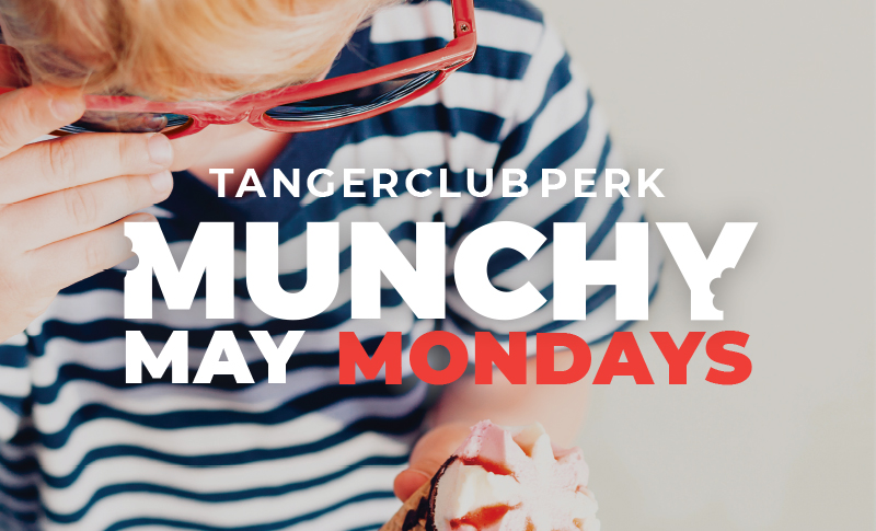 TangerClub Munchy May Mondays